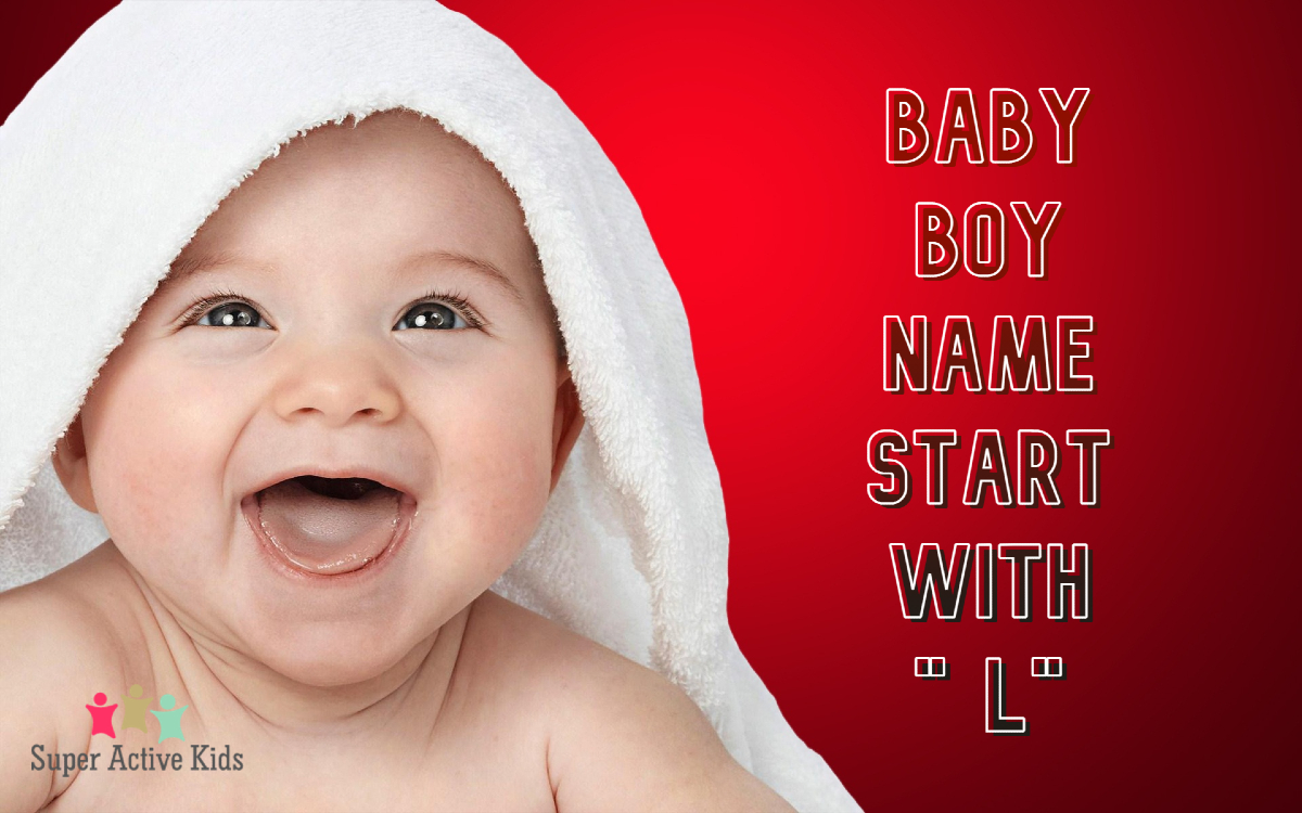 """Baby Boy Names That Start with Letter """"L"""" 